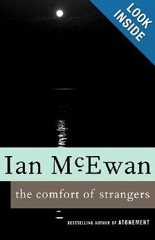 The Comfort of Strangers Ian McEwan