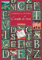 """MAPA DA CULTURA: Dica de Escritora: Roberta de Souza analisa o livro """"Coração de Tinta"""", de Cornélia Funke"""