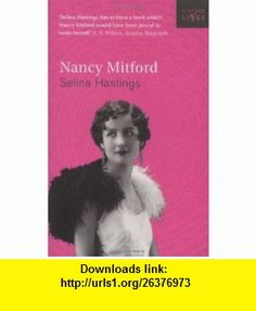 Nancy Mitford (Vintage Lives) (9780099429555) Selina Hastings , ISBN-10: 0099429551  , ISBN-13: 978-0099429555 ,  , tutorials , pdf , ebook , torrent , downloads , rapidshare , filesonic , hotfile , megaupload , fileserve