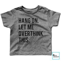 Hang On. Let Me Overthink This. - Kid's Tee