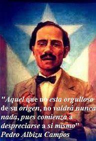 Pedro Albizu Campos - Aquel que no está orgulloso de su origen