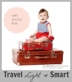 Ask the Domestic Life Stylist: Travel Light  Smart with Young Kids. #travel #kids