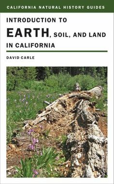 Introduction to Earth, Soil, and Land in California (California Natural History Guides) by David Carle, http://www.amazon.com/dp/0520266811/ref=cm_sw_r_pi_dp_AgbLsb0RK0SP8