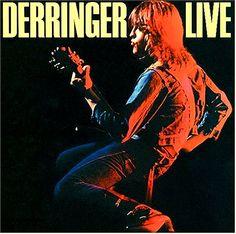 """Rick Derringer - """"Derringer Live"""" (1977) https://www.youtube.com/watch?v=FDj30ekF4Jc&index=2&list=PLX0J8pvj3r1LT4HK7jFR9qfOMc1zgDv6Q"""