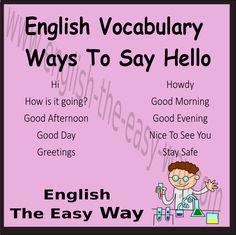 _______, how are you? 1. Hello 2. Hi 3. Both http://english-the-easy-way.com/Vocabulary/Vocabulary_Page.html #EnglishVocabulary