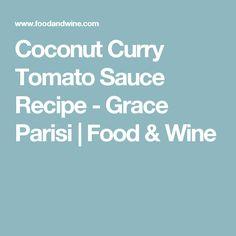 Coconut Curry Tomato Sauce Recipe - Grace Parisi | Food & Wine
