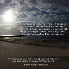 Lord fear is not from You You have given me Your power love and self-control.. I have no excuse .. I can do all things through Christ Jesus my Lord I walk forward in Your strength... #eveningscripture #eveningprayer #fear #fearless #power #love #selfcontrol #atruegospelministry #scripturequote #biblequote #quote #seekgod #godsword #godislove #gospel #jesus #jesussaves #teamjesus #LHBK #youthministry #preach #testify #pray #rollin4Christ by jmcafer