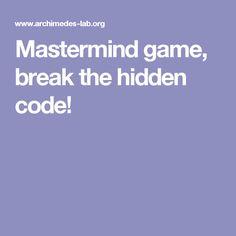 Mastermind game, break the hidden code!