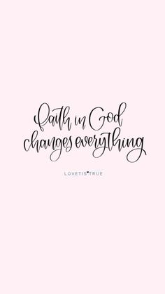 Faith in God changes everything. Bible Verses Quotes, Encouragement Quotes, Bible Scriptures, Godly Quotes, Quotes Women, Jesus Quotes, Qoutes, Believe In God Quotes, Quotes About God