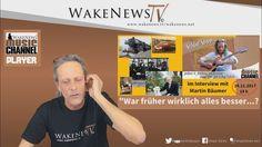 """""""War früher wirklich alles besser...?"""" Interview mit Martin Bäumer - Wak..."""