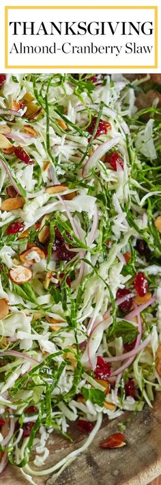 Almond and Cranberry Thanksgiving Slaw Recipe. Your Thanksgiving menu - whether classic or modern - doesn't need salad recipes for ideas for side dishes: it needs this slaw! No sides will top the deli (Keto Sesame Chicken)