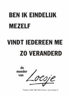 Words Of Wisdom Quotes, Wise Quotes, Wise Words, Quotes To Live By, Funny Quotes, Inspirational Quotes, Desenio Posters, Sparkle Quotes, Dutch Quotes