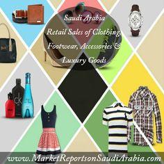 Retail Sales of #Clothing, #Footwear, Accessories & #LuxuryGoods in #SaudiArabia