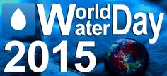 History Of World Water Day 22 March 2015