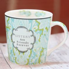 Sisters are forever friends mug. Great gift.