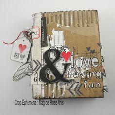 Le scrap en Haute Savoie by Rose Anis Mini Albums Scrapbook, Scrapbook Journal, Scrapbooking 3d, Mini Albums Photo, Junk Art, Artist Trading Cards, Smash Book, Book Making, Art Pages