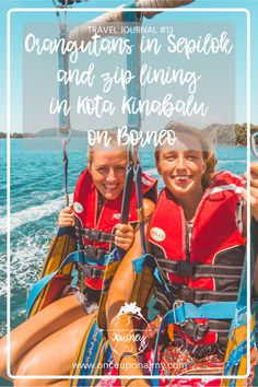 We see orangutans for the first time in the wild, go ziplining AND parasailing in Kota Kinabalu and say emotional goodbyes. Read it now!
