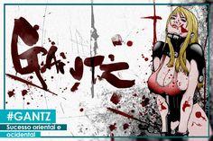 Gantz - Horror Sobrenatural | Modo Meu
