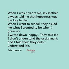 A thought on life and happiness from John Lennon. So wise at such a young age. Rest in peace John the world misses you.  #positivity #happiness #JohnLennon