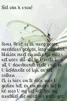 Siel van' n vrou - Ek is hier om te dien soos U gedien het, en ander lief te hê soos U my lief het. Faith Quotes, Bible Quotes, Me Quotes, Prayer Verses, Scripture Verses, Bible Prayers, Afrikaanse Quotes, Something To Remember, Father's Day