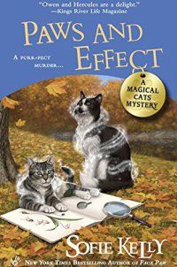 Paws and Effect (Magical Cats) - Paws and Effect (Magical Cats) by Sofie Kelly 451472160Magical cats Owen and Hercules and resourceful librarian Kathleen Paulson are back in the latest from the New York Times bestselling author of Faux Paw…   Kathleen is excited to meet three old pals of her beau, Detective Marcus Gordon, ... - http://lowpricebooks.co/paws-and-effect-magical-cats/
