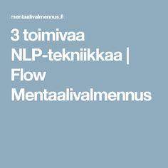 3 toimivaa NLP-tekniikkaa | Flow Mentaalivalmennus