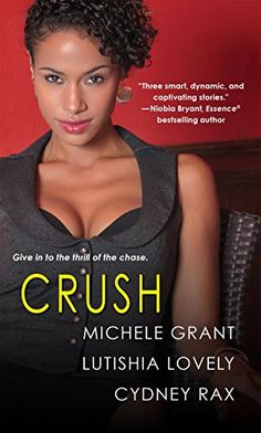 Crush+by+Michele+Grant+http://www.amazon.com/dp/B0104FZEL0/ref=cm_sw_r_pi_dp_L8Pnwb1G5BVAV