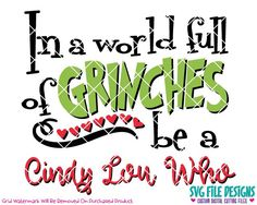 In A World Full Of Grinches Be A Cindy Lou Who SVG Cut File Set in SVG EPS DXF JPEG and PNG Format for Cricut, Silhouette, and Brother ScanNCut