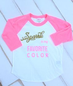 Sparkle is my Favorite Color Neon Pink Raglan, $25.00 Sparkle shirt.  Use the code PIN for 15% off shop now www.sparklebowtique.com