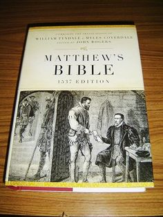 Matthew's Bible / A Facsimile of the 1537 Edition / Combining the Translations of William Tyndale and Myles Coverdale / Edited by Jonh Rogers What Is Bible, William Tyndale, Matthew Bible, Revelation 3, All Languages, Church History, Foreign Language, English, Videos