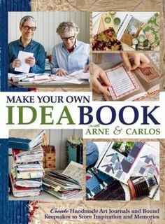 Make your own ideabook : create handmade art journals and bound keepsakes to store inspiration and memories / illustrations and collages, Arne & Carlos ; photography, Ragnar Hartvig ; translation : Carol Huebscher Rhoades. Follow this link to get your name on the holds list for our copy!