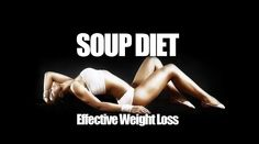 Liquid Meals for for Effective Weight Loss - Soup of the Day  Every woman dream is to gain the perfect figure that the media these days have glorified so much that they are ready to try every single trick in the book to get that picture perfect body.