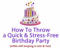 How to Throw a Low Stress – Last Minute Birthday Party #birthday #party