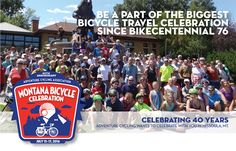 Join us for the Montana Bicycle Celebration and celebrate 40 years of bike travel at our headquarters in Missoula, MT, July 15–17, 2016! With bike rides, music, film, and entertainment for bicyc