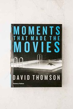 Moments That Made The Movies By David Thomson - Urban Outfitters