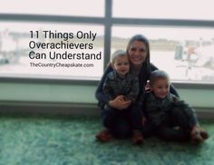 11 Things Only Overachievers will Understand. This is spot on! Definitely a must read!