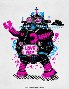 Robot Needs Love, Too! - Illustration by Ronan Lynam #robots #illustration #typography #design #art