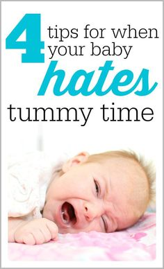 Tired of hearing your baby scream whenever you place him on his belly? Try these 4 suggestions for when your baby hates tummy time!
