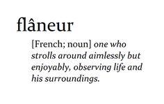 lifeonsundays: Flâneur.