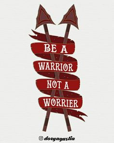 Typography Artwork Be a WARRIOR Not a WORRIER