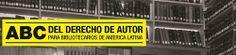 ABC del derecho de autor para bibliotecarios de América Latina