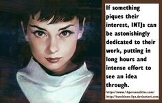 If something piques their interest, INTJs can be astonishingly dedicated to their work, putting in long hours and intense effort to see an idea through. #16personalities #INTJ https://www.16personalities.com/ http://kuvshinov-ilya.deviantart.com/