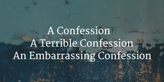 A terrible confession — Janet Ursel