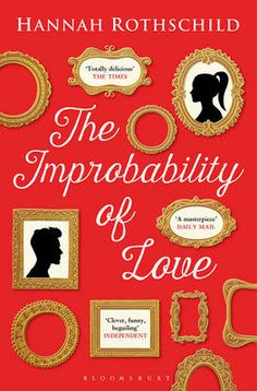 The Improbability of Love by Hannah Rothschild (Bloomsbury)