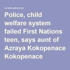 Police, child welfare system failed First Nations teen, says aunt of Azraya Kokopenace