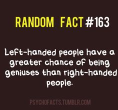 aaron's left handed. i'm right handed. i think it's genius that he's with me.. does that count?