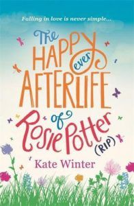 The Happy Ever Afterlife of Rosie Potter (RIP) by Kate Winter - engaging and entertaining chick lit for cosy evenings, beach or vacations. Although sounds depressive, it will make you laugh (or smile at least) and it's written in a light manner. Book Dragon highly recommends!