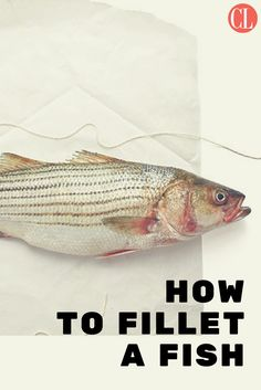 Learn how to fillet a fish in five easy steps. | Cooking Light