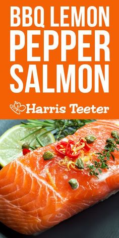 A delicious and easy salmon recipe that your whole family will enjoy!  Harris Teeter - BBQ Lemon Pepper Salmon