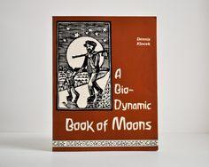 a bio-dynamic book of moons for gardening + farming #biodynamic